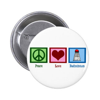 Peace Love Badminton Pinback Button