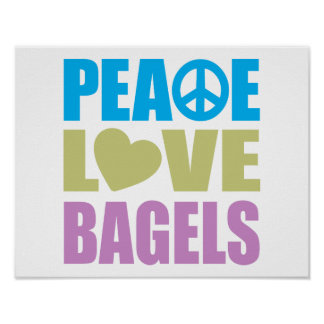 Peace Love Bagels Poster