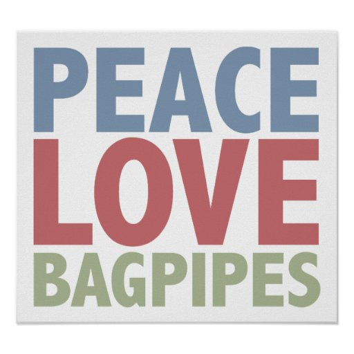 Peace Love Bagpipes Posters
