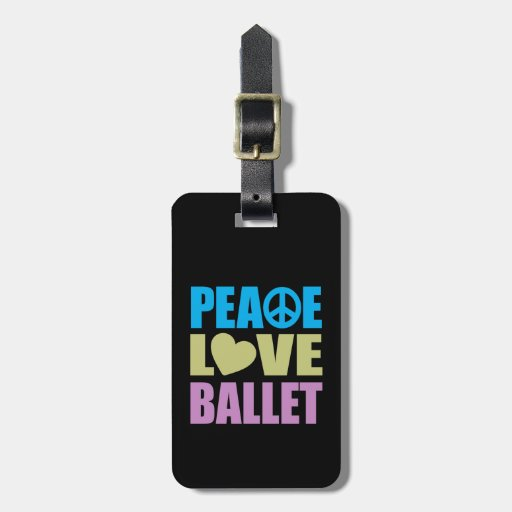Peace Love Ballet Luggage Tag