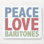 Peace Love Baritones Mouse Pad