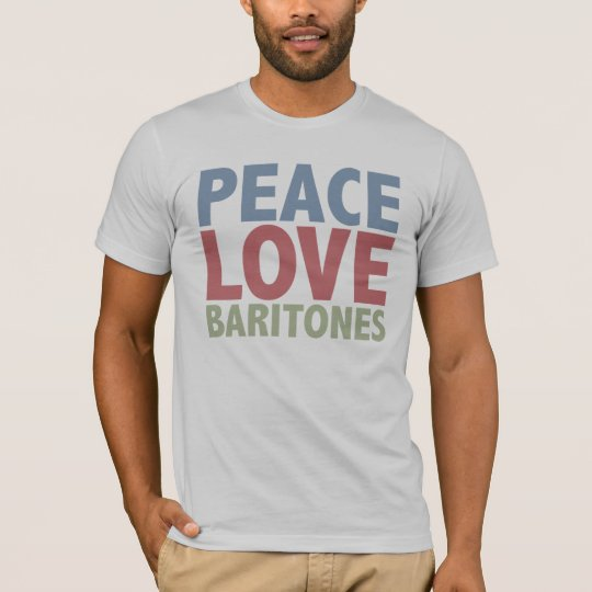 Peace Love Baritones T-Shirt