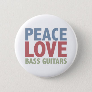Peace Love Bass Guitars Pinback Button