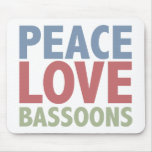 Peace Love Bassoons Mouse Pad