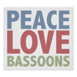 Peace Love Bassoons Poster