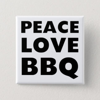 Peace Love BBQ Pinback Button