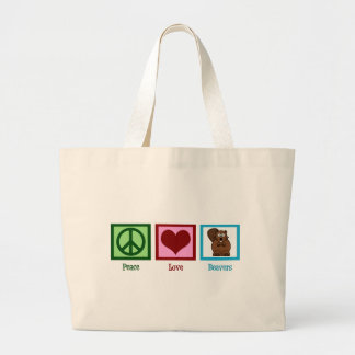 Peace Love Beavers Large Tote Bag