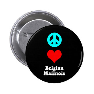 Peace love Belgian Malinois 2 Inch Round Button