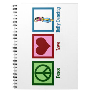Peace Love Belly Dancing Note Book