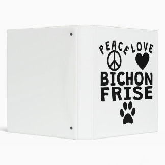 Peace Love Bichon Frise 3 Ring Binder
