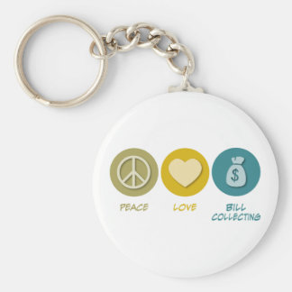 Peace Love Bill Collecting Keychain