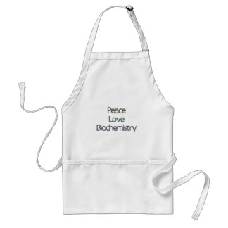 Peace, Love, Biochemistry Adult Apron