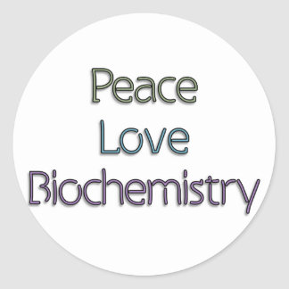 Peace, Love, Biochemistry Classic Round Sticker