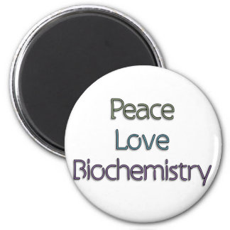 Peace, Love, Biochemistry Magnet