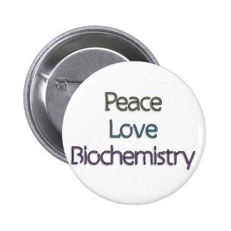 Peace, Love, Biochemistry Pinback Buttons