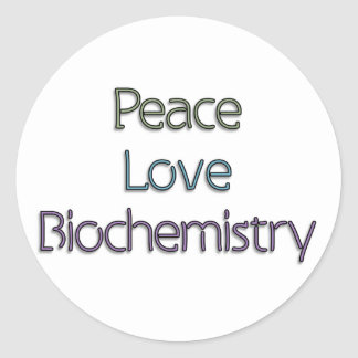 Peace, Love, Biochemistry Sticker