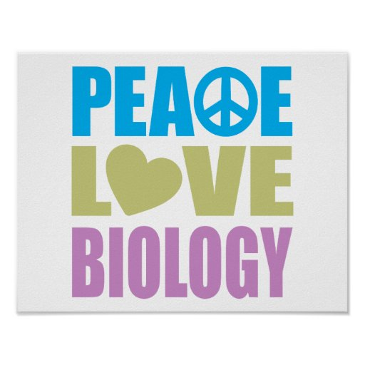 Peace Love Biology Poster