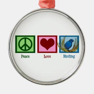 Peace Love Birding Metal Ornament