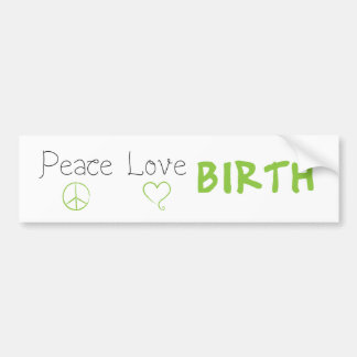 Peace Love Birth Affirmation Bumper Sticker Green