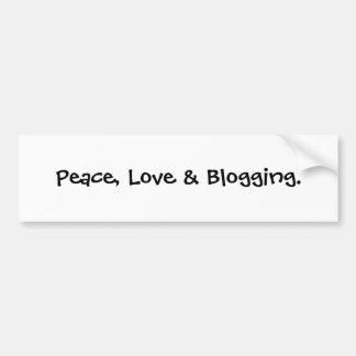 Peace, Love & Blogging. Bumper Sticker