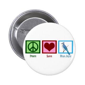 Peace Love Blue Jays Pinback Button