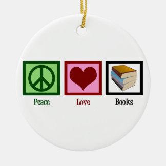 Peace Love Books Ceramic Ornament