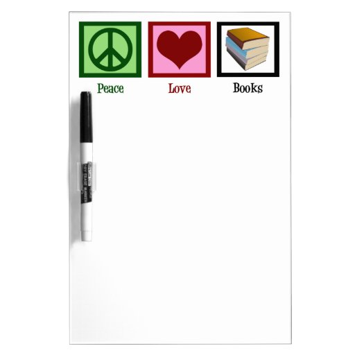 Peace Love Books Dry-Erase Board