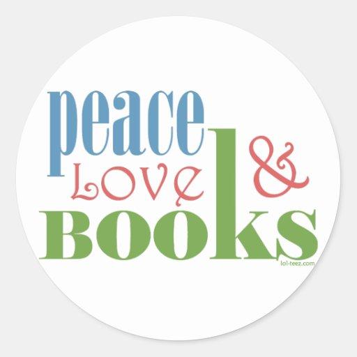Peace Love Books II Classic Round Sticker