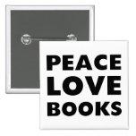Peace Love Books Pin