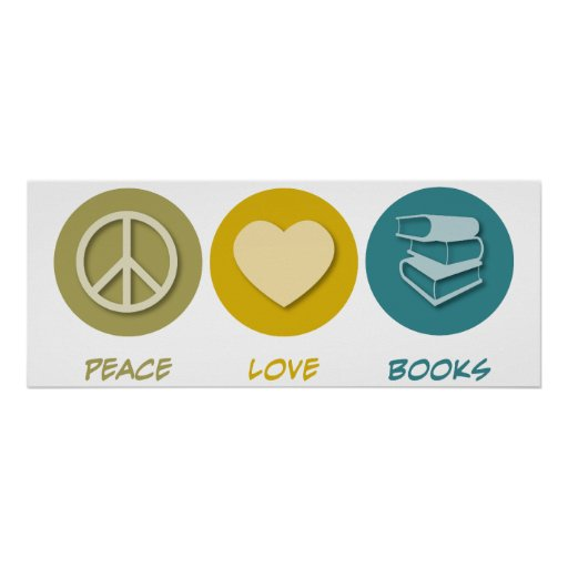 Peace Love Books Posters