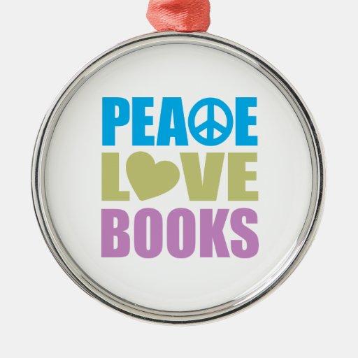 Peace Love Books Round Metal Christmas Ornament