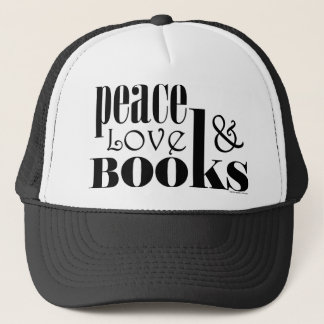 Peace Love Books Trucker Hat