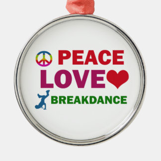Peace Love breakdance Metal Ornament