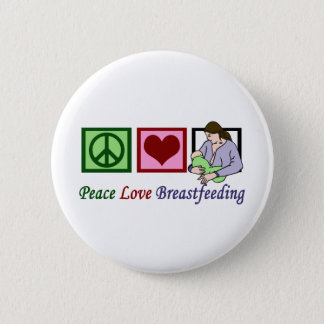 Peace Love Breastfeeding Button