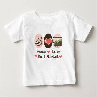 Peace Love Bull Market Baby T shirt