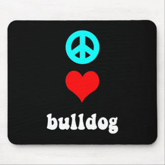 Peace love Bulldog Mouse Pad