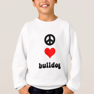 Peace love Bulldog Sweatshirt