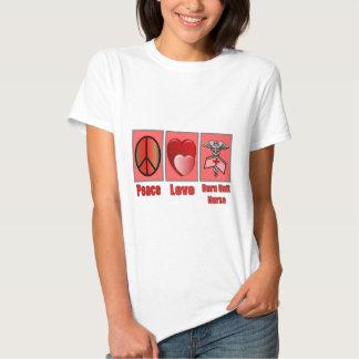 Peace Love Burn Unit Nurse T Shirt