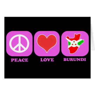 Peace Love Burundi Greeting Card