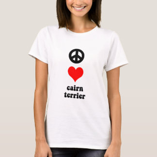 Peace love Cairn Terrier T-Shirt