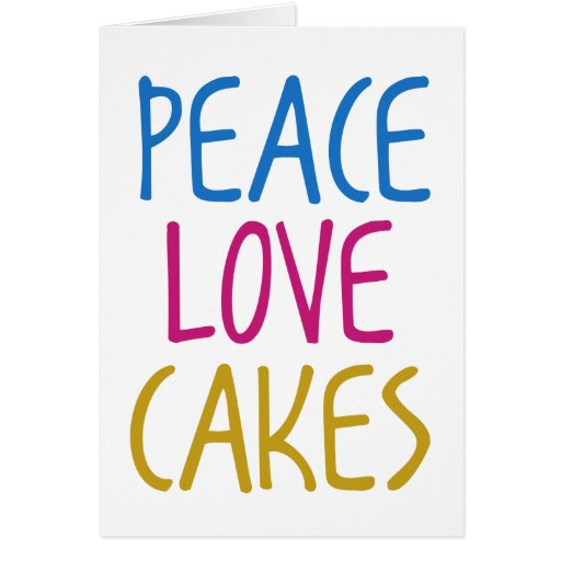 Peace Love Cakes Greeting Card