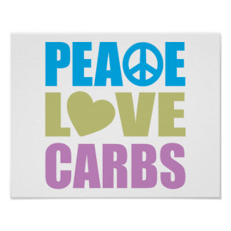 Peace Love Carbs Posters