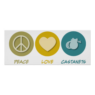Peace Love Castanets Poster