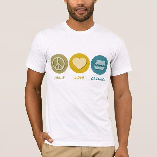 Peace Love Ceramics T-Shirt