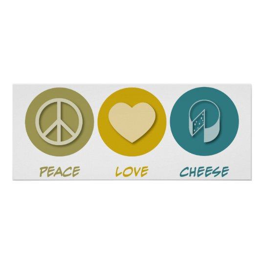 Peace Love Cheese Poster