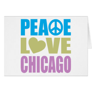 Peace Love Chicago Greeting Card