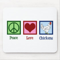 Peace Love Chickens Mouse Pad