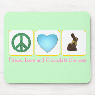 Peace Love Chocolate Bunnies Mouse Pad