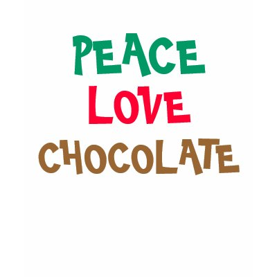 Peace, love, chocolate! You couldn't name three more important ingredients