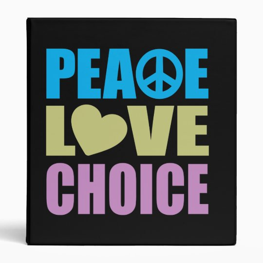 Peace Love Choice 3 Ring Binder